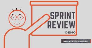 Co to jest Sprint Review (DEMO) i jak się do niego przygotować?