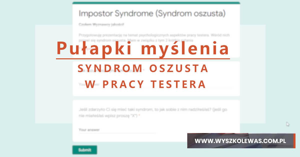 syndrom oszusta w pracy testera wyniki ankiety agata tamioła