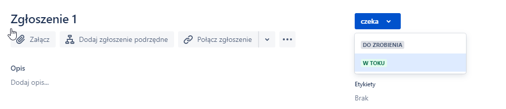 Zmiana statusu zgłoszenia w trakcie jego edycji