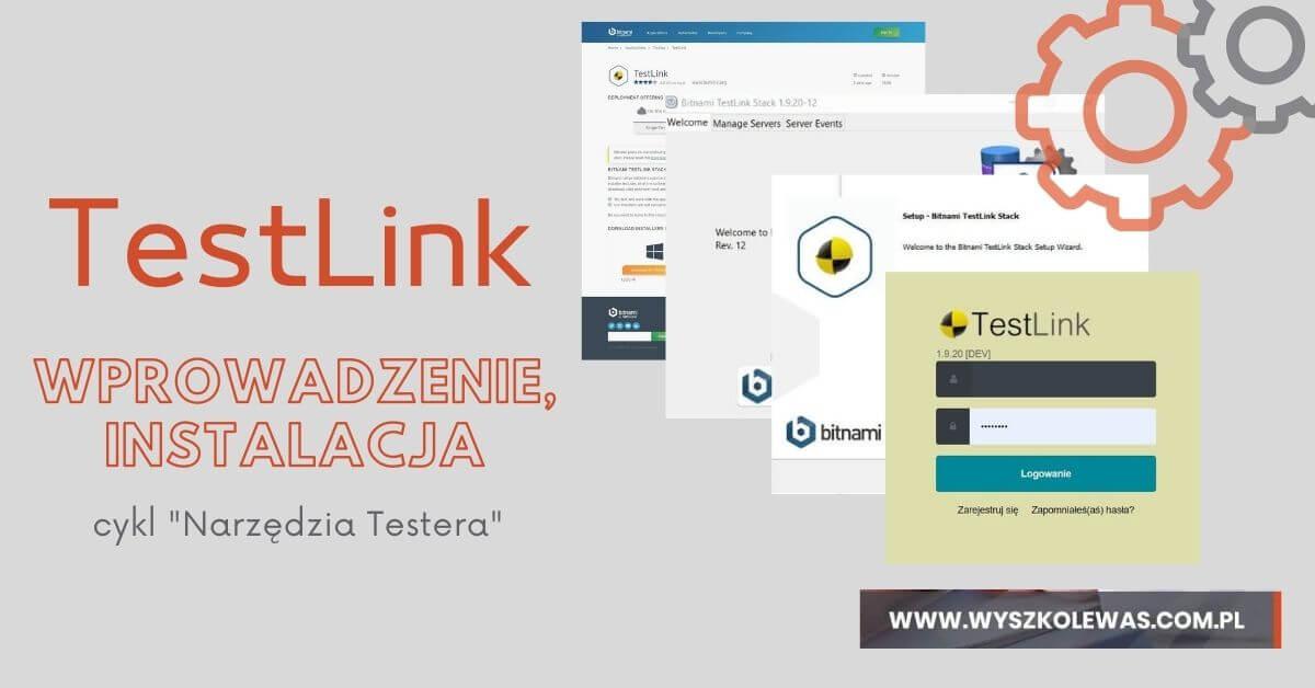 TestLink instrukcja instalacji cykl narzędzia testera oprogramowania