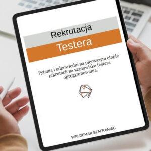 Rekrutacja Testera Pytania i Odpowiedzi na Pierwszym Etapie Rekrutacji