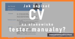 CV na stanowisko Tester manualny (i nie tylko).