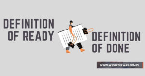Definition of Ready (DoR) vs Definition of Done (DoD)