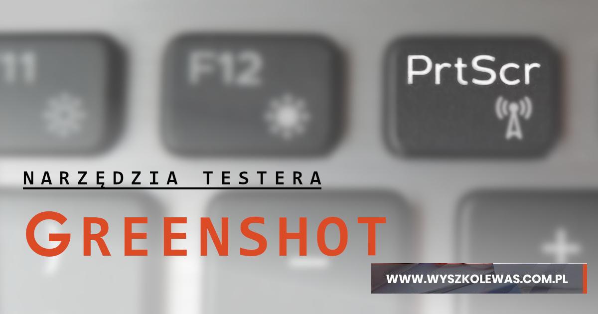 Program do zrzutów ekranu - tester poleca Greenshot