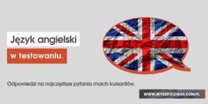 Read more about the article Język angielski w testowaniu oprogramowania.