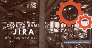 Read more about the article Zrób to sam! Jira cz. 1