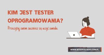 Kim jest tester oprogramowania (tester manualny)?