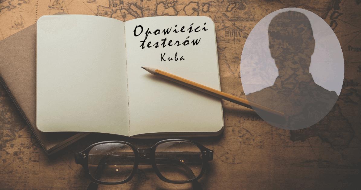 Opowieści testerów Kuba Sobień