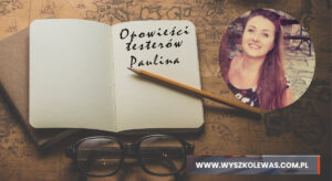 Read more about the article Opowieści Testerów – Paulina