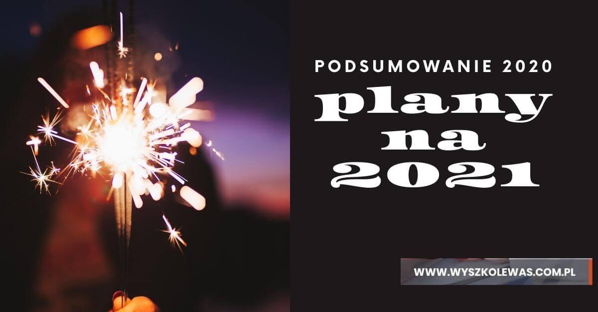 Podsumowanie 2020 roku i plany na 2021 z Wyszkolewas