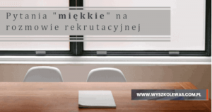 """Read more about the article Pytania """"miękkie"""" na rozmowie rekrutacyjnej testera oprogramowania"""