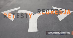 Czym różnią się testy regresywne od retestów