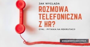 Read more about the article Pierwsza faza rekrutacji na testera. Jak wygląda rozmowa telefoniczna z HR?