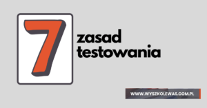 Read more about the article Siedem zasad testowania ISTQB