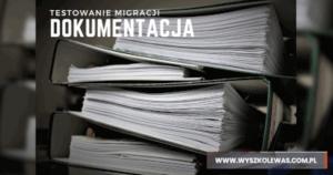 Read more about the article Testowanie migracji – dokumentacja w procesie testowania migracji